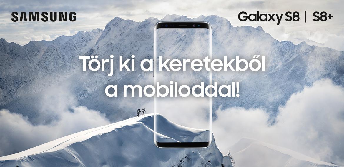 Törj ki a keretekből a mobiloddal! - Samsung S8, S8+